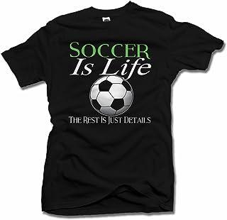 Best AM T-Shirts Soccer is Life The Rest is JUST Details Black Men