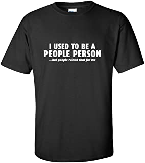 I Used to Be A People Person Graphic Novelty Sarcastic Funny T Shirt