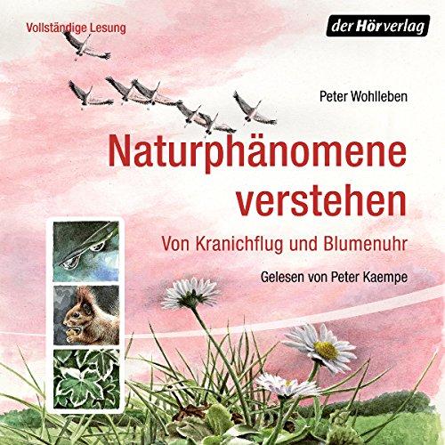 Naturphänomene verstehen: Von Kranichflug und Blumenuhr cover art
