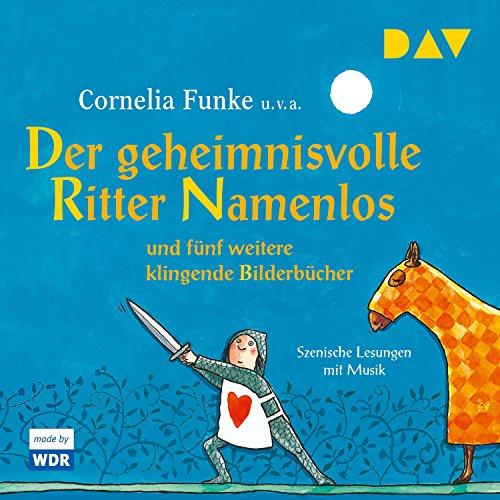 Der geheimnisvolle Ritter Namenlos und fünf weitere klingende Bilderbücher audiobook cover art