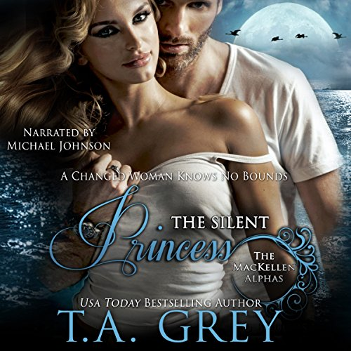 The Silent Princess: The MacKellen Alphas (Volume 2) Audiobook By T. A. Grey cover art