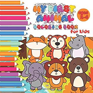 My first animal coloring book for kids ages 2-4: Coloring book for toddlers boys and girls aged 2 to 4 years, 40 animals w...