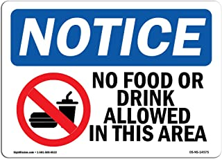 OSHA Notice Sign - No Food Or Drink Allowed in This Area   Aluminum Sign   Protect Your Business, Construction Site, Warehouse & Shop Area  Made in The USA