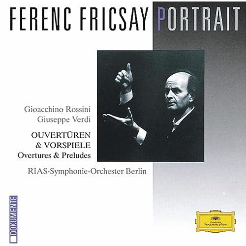 Ferenc Fricsay Portrait - Rossini / Verdi: Overtures & Preludes