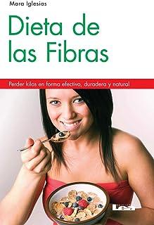 Dieta de Las Fibras 2° Ed: Perder Kilos En Forma Efectiva, Duradera Y Natural
