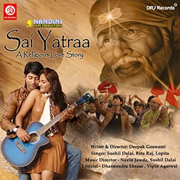 Sai Yatraa (Original Motion Picture Soundtrack)