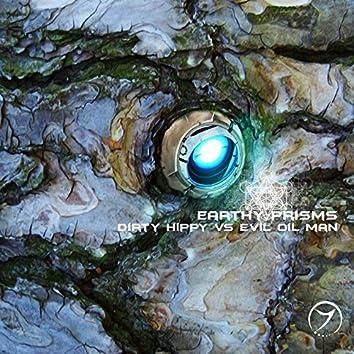 Earthly Prisms (Dirty Hippy vs. Evil Oil Man)