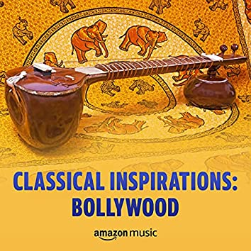 Classical Inspirations: Bollywood