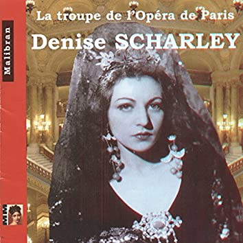 La Troupe de l'Opéra de Paris: Denise Scharley