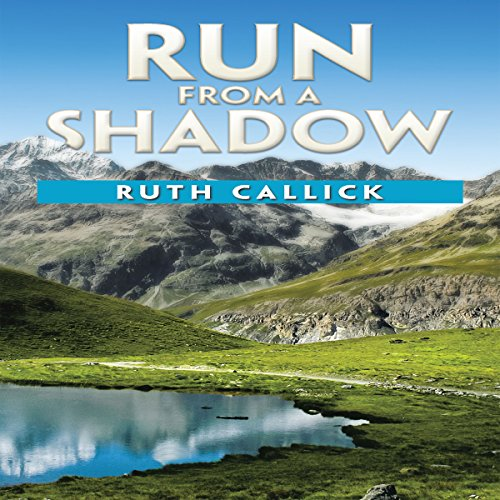 Run from a Shadow                   By:                                                                                                                                 Ruth Callick                               Narrated by:                                                                                                                                 Melanie Taylor                      Length: 5 hrs and 32 mins     Not rated yet     Overall 0.0
