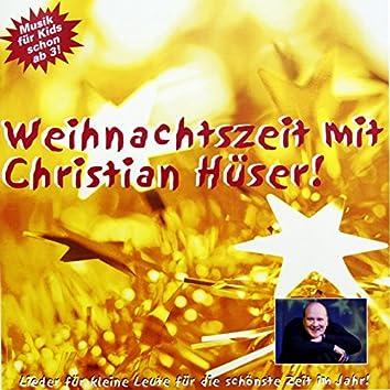 Weihnachtszeit mit Christian Hüser (Lieder für kleine Leute für die schönste Zeit im Jahr)