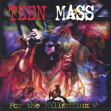 Teen Mass for the Millennium