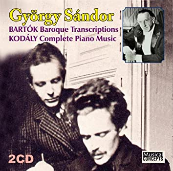 Bartók: Baroque transcriptions, Kodály: Complete Piano Music