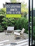 Les 50 plantes anti vis-à-vis: S'isoler naturellement du regard des autres