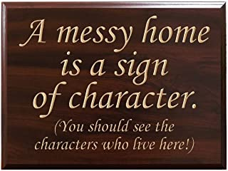 a messy home is a sign of character