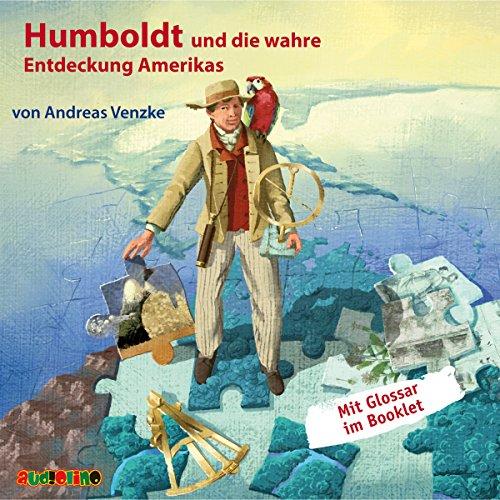 Humboldt und die wahre Entdeckung Amerikas Titelbild
