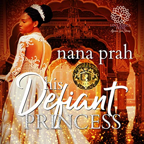 His Defiant Princess Audiobook By Nana Prah cover art