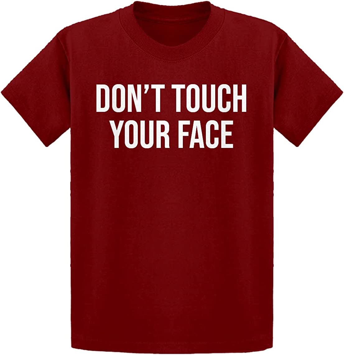 Don't Touch Your FACE Kids T-Shirt