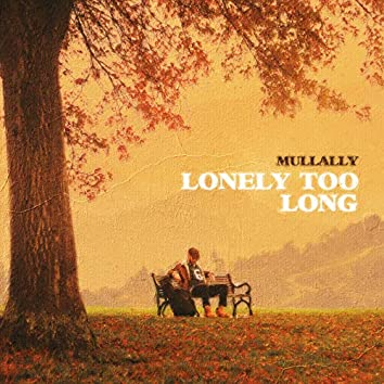 Lonely Too Long