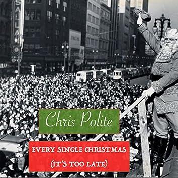Every Single Christmas (It's Too Late)