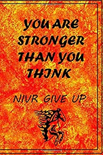 You Are Stronger Than You Think: Never Give Up perfect gift