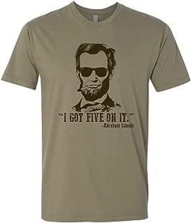 Men's Abraham Lincoln I Got Five On it T-Shirt