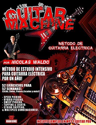 GUITAR MACHINE - Metodo Intensivo Para Guitarra Electrica: 52 Ejercicios para 52...