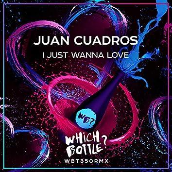 I Just Wanna Love