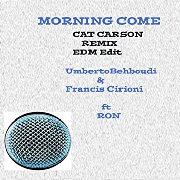 Morning Come (feat. Ron) [Cat Carson EDM Edit]