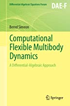 Computational Flexible Multibody Dynamics: A Differential-Algebraic Approach (Differential-Algebraic Equations Forum)