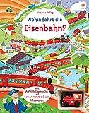 Wohin fährt die Eisenbahn?: mit Fahrspuren und Aufzieh-Spielzeug