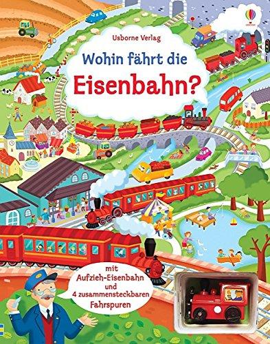 Wohin fährt die Eisenbahn?: mit...