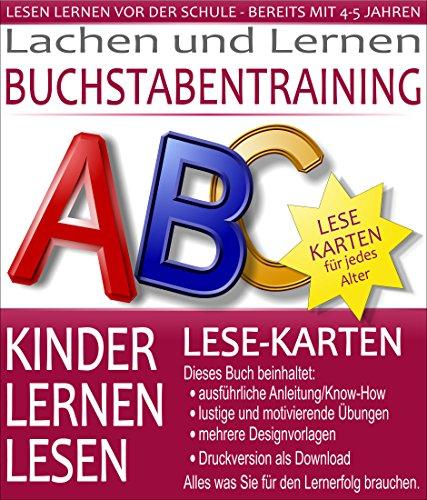 Buchstaben und ABC Training mit Lese-Karten: KINDER LERNEN LESEN - ANLEITUNG UND ÜBUNGSBEISPIELE (LESEN LERNEN BUCHSTABEN 2)