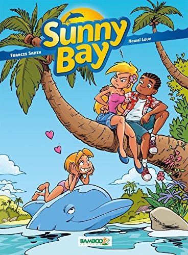 Sunny Bay, tome 3 : Hawaï Love