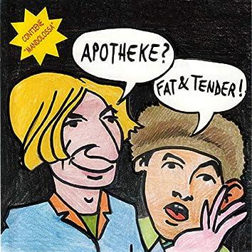 Apotheke? Fat & Tender!