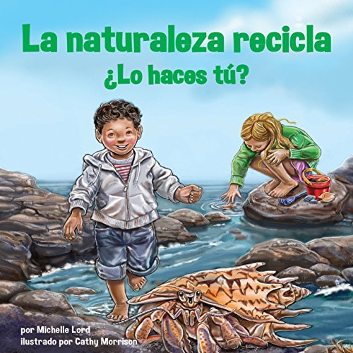 La Naturaleza Recicla - ¿Lo Haces Tú? [Nature Recycles - What Do You Do?] copertina