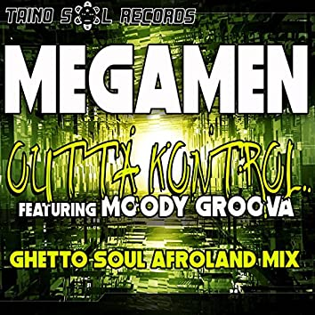 Outta Kontrol (Ghetto Soul Afro Land Mix)