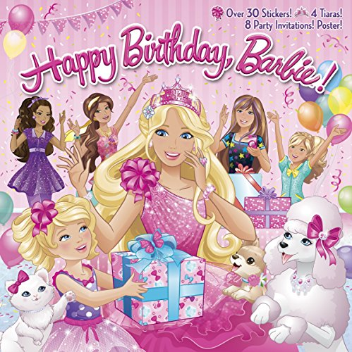 Happy Birthday, Barbie! [With 8 Party Invitations and Poster and 4 Punch-Out Tiaras]