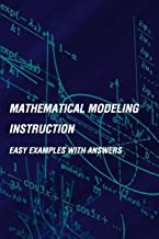 Mathematical Modeling Instruction: Easy Examples With Answers: Types Of Mathematical Models