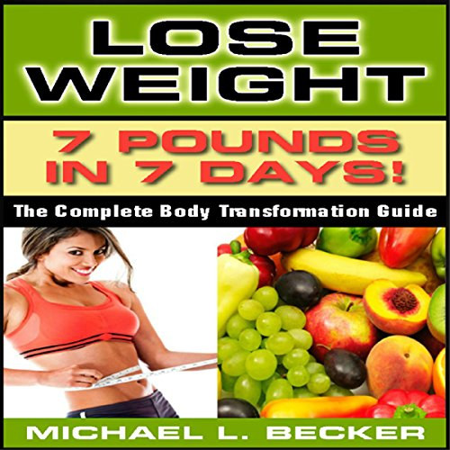 Lose Weight: 7 Pounds in 7 Days audiobook cover art