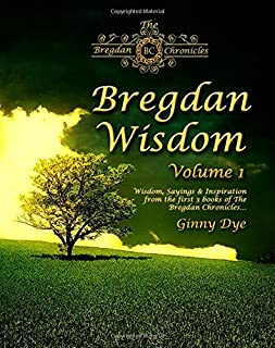 Bregdan Wisdom - Volume 1: Wisdom, Sayings & Inspiration from the first 3 books of The Bregdan Chronicles!