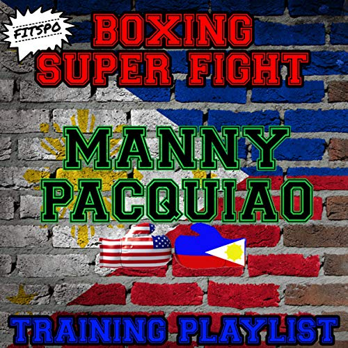 Manny Pacquiao: Boxing Super Fight Training Playlist