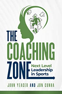 The Coaching Zone: Next Level Leadership in Sports