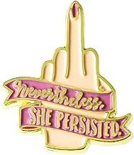 Nevertheless She Persisted Enamel Pin Feminist Lapel Pin Gift for Mom