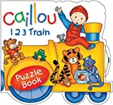 Caillou: 123 Train: Puzzle Book by Chouette Publishing (2009-04-01)