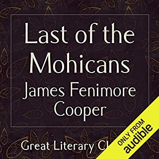 The Last of the Mohicans                   By:                                                                                                                                 James Fenimore Cooper                               Narrated by:                                                                                                                                 Jonathan Oliver                      Length: 15 hrs and 45 mins     4 ratings     Overall 4.5