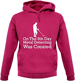 On The 8th Day Metal Detecting was Created - Unisex Hoodie/Hooded Top