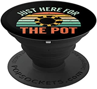 Just Here For The Pot   Funny Poker Player Chips PopSockets Grip and Stand for Phones and Tablets