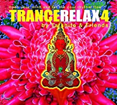 TranceRelax 4: Open Your Mind & Let the Cool Rhythm Flow