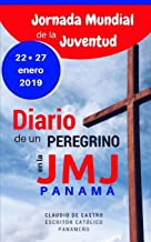 Diario de un Peregrino en la Jornada Mundial de la Juventud Panamá 2019: Mis recuerdos de la JMJ -Edición de ORO (Libros para la JMJ Panamá 2019) (Spanish Edition)
